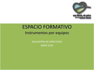 ESPACIO FORMATIVO Instrumentos por equipos
