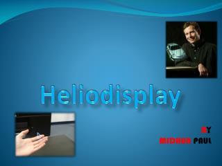 Heliodisplay
