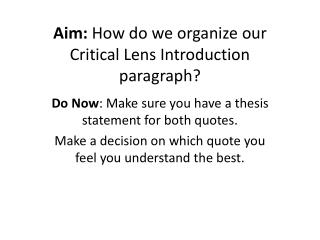 Aim:  How do we organize our Critical Lens Introduction paragraph?