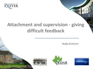 Attachment and supervision - giving difficult feedback