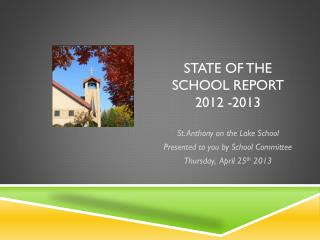STATE OF THE SCHOOL REPORT 2012 -2013