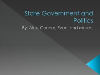 State Government and Politics