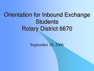 Orientation for Inbound Exchange Students Rotary District 6670