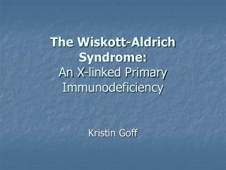 The Wiskott-Aldrich Syndrome: An X-linked Primary Immunodeficiency