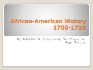 African-American History  1700-1799