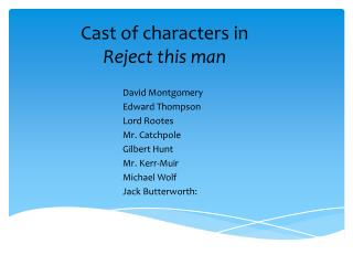 Cast of characters in Reject this man