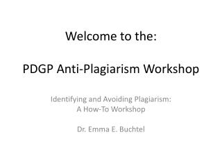 Welcome to the: PDGP Anti-Plagiarism Workshop