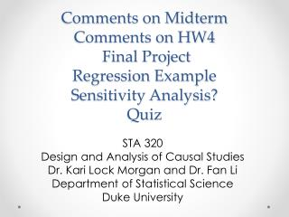 Comments on Midterm Comments on  HW4  Final Project Regression Example Sensitivity Analysis? Quiz