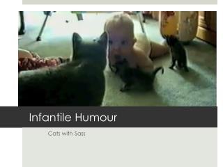 Infantile  Humour