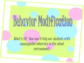 What is it  How can it help our students with unacceptable behaviors in the school environment