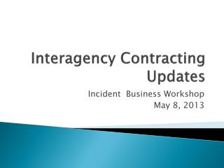 Interagency Contracting Updates