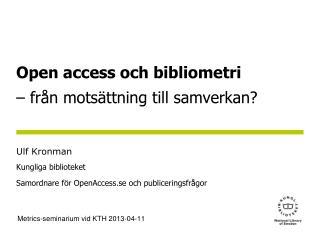 Open access och bibliometri  – från  motsättning till samverkan?