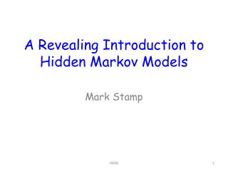 A Revealing Introduction to Hidden Markov Models