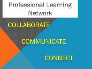 Professional Learnin g Network