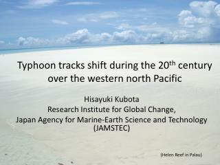 Typhoon tracks shift during the 20 th  century  over the western north Pacific
