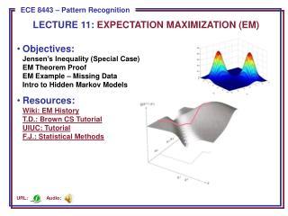 LECTURE  11:  EXPECTATION MAXIMIZATION (EM)