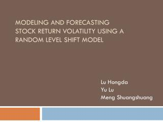 Modeling and Forecasting Stock Return  Volatility Using  a Random Level Shift Model