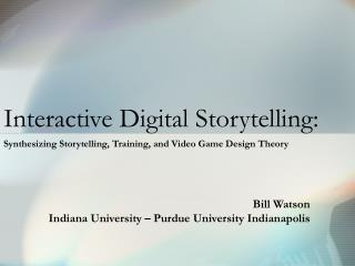 Interactive Digital Storytelling: