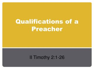 Qualifications of a Preacher