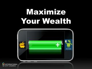 Maximize Your Wealth