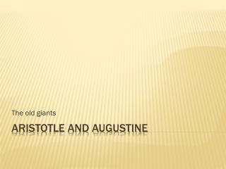 Aristotle and Augustine