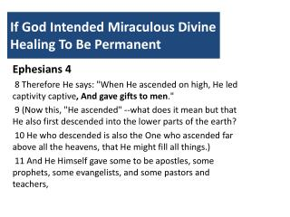If God Intended Miraculous Divine Healing To Be Permanent
