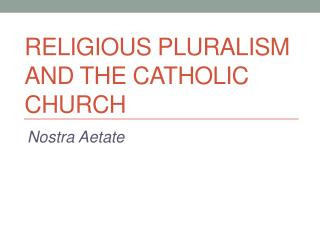 Religious Pluralism and the Catholic Church