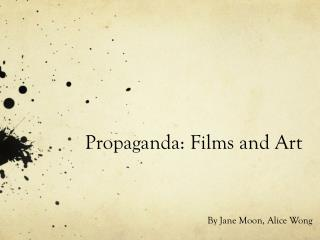 Propaganda: Films and  Art