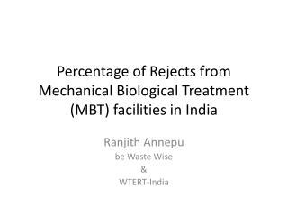 Percentage of Rejects from Mechanical Biological Treatment (MBT) facilities in India