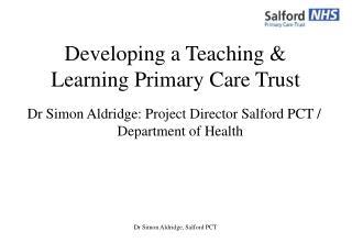 Dr Simon Aldridge, Salford PCT