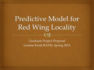 Predictive Model for Red Wing Locality