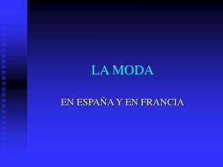 LA MODA
