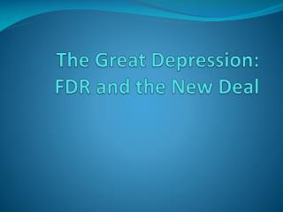 The Great Depression: FDR and the New Deal