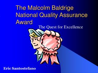 The Malcolm Baldrige National Quality Assurance Award