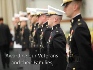 Awarding our Veterans and their Families