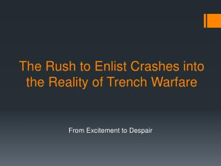 The Rush to Enlist Crashes into the Reality of Trench Warfare