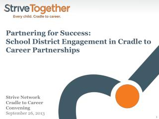 Strive Network Cradle to Career  Convening September 26, 2013