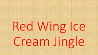 Red Wing Ice Cream Jingle