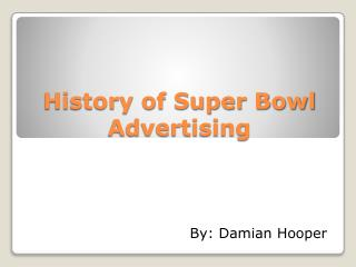History of Super Bowl Advertising