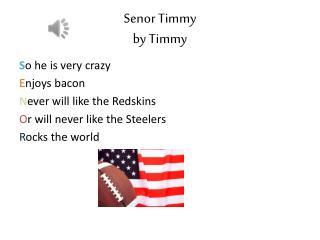 Senor Timmy by  Timmy
