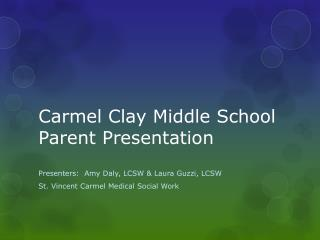 Carmel Clay Middle School  Parent Presentation