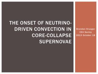 The Onset of Neutrino-Driven Convection in Core-Collapse Supernovae