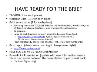 HAVE READY FOR THE BRIEF