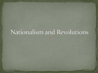 Nationalism and Revolutions