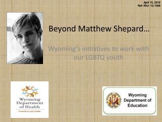 Beyond Matthew  Shepard …