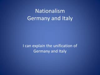 Nationalism  Germany and Italy