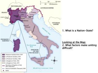 1. What is a Nation-State? Looking at the Map: 2. What factors make uniting difficult?