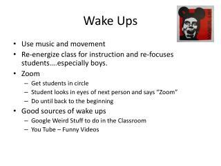 Wake Ups