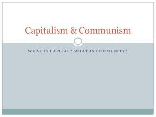 Capitalism & Communism