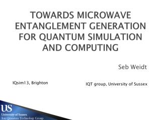 towards microwave entanglement generation for quantum simulation and computing